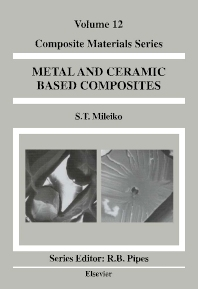 Metal and Ceramic Based Composites, 1st Edition,S.T. Mileiko,ISBN9780444828149