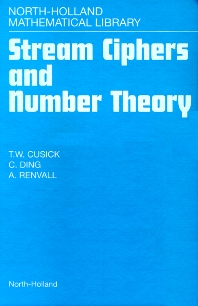 Stream Ciphers and Number Theory - 1st Edition - ISBN: 9780444828736, 9780080541846