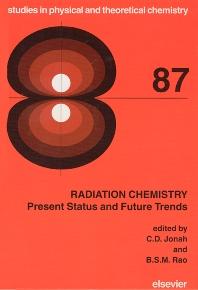 Radiation Chemistry, 1st Edition,C.D. Jonah,B.S.M. Rao,ISBN9780444829023