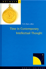 Time in Contemporary Intellectual Thought - 1st Edition - ISBN: 9780444829030, 9780080543024