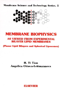 Membrane Biophysics: As Viewed from Experimental Bilayer Lipid Membranes, 1st Edition,H.T. Tien †,A. Ottova-Leitmannova,ISBN9780444829306