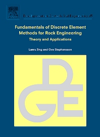 Fundamentals of Discrete Element Methods for Rock Engineering: Theory and Applications, 1st Edition,Lanru Jing,Ove Stephansson,ISBN9780444829375