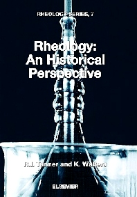Rheology: An Historical Perspective, 1st Edition,R.I. Tanner,K. Walters,ISBN9780444829450