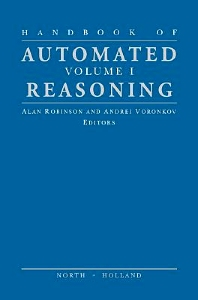 Handbook of Automated Reasoning - 1st Edition - ISBN: 9780444829498