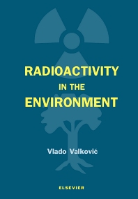 Cover image for Radioactivity in the Environment