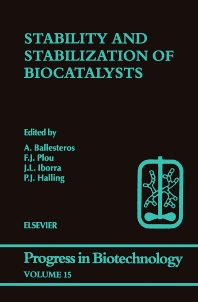 Stability and Stabilization of Biocatalysts, 1st Edition,F.J. Plou,J.L. Iborra,P.J. Halling,ISBN9780444829702
