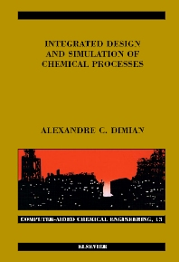 Integrated Design and Simulation of Chemical Processes, 1st Edition,Alexandre Dimian,ISBN9780444829962