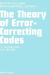 The Theory of Error-Correcting Codes, 1st Edition,F.J. MacWilliams,N.J.A. Sloane,ISBN9780444851932