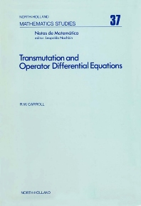 Transmutation and Operator Differential Equations - 1st Edition - ISBN: 9780444853288, 9780080871486