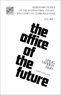 The Office of the Future - 1st Edition - ISBN: 9780444853363, 9781483257723