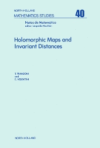 Holomorphic Maps and Invariant Distances - 1st Edition - ISBN: 9780444854360, 9780080871516