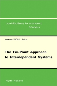 The Fix-Point Approach to Interdependent Systems - 1st Edition - ISBN: 9780444854513, 9781483296302