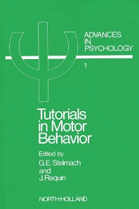 Tutorials in Motor Behavior I - 1st Edition - ISBN: 9780444854667, 9780080866550
