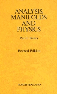 Analysis, Manifolds and Physics Revised Edition - 2nd Edition - ISBN: 9780444860170, 9780080933566