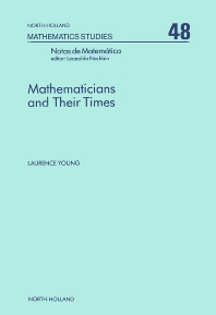 Mathematicians and Their Times - 1st Edition - ISBN: 9780444861351, 9780080871592