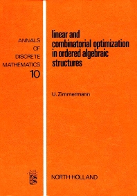 Linear and Combinatorial Optimization in Ordered Algebraic Structures - 1st Edition - ISBN: 9780444861535, 9780080867731