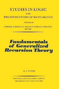 Fundamentals of Generalized Recursion Theory - 1st Edition - ISBN: 9780444861719, 9780080960319