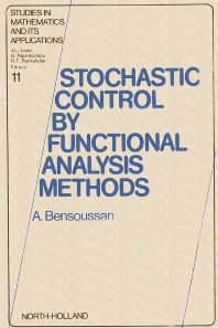 Stochastic Control by Functional Analysis Methods - 1st Edition - ISBN: 9780444863294, 9780080875323