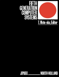 Fifth Generation Computer Systems - 1st Edition - ISBN: 9780444864406, 9780444600141