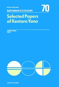 Selected Papers of Kentaro Yano - 1st Edition - ISBN: 9780444864956, 9780080871813