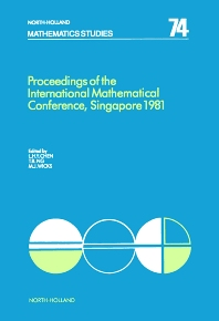 Proceedings of the International Mathematical Conference, Singapore 1981 - 1st Edition - ISBN: 9780444865106, 9780080871851