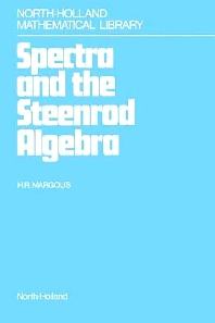 Spectra and the Steenrod Algebra - 1st Edition - ISBN: 9780444865168, 9780080960173