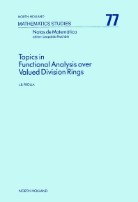 Topics in Functional Analysis over Valued Division Rings - 1st Edition - ISBN: 9780444865359, 9780080871882