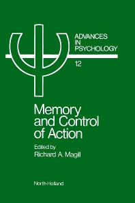 Memory and Control of Action - 1st Edition - ISBN: 9780444865595, 9780080866666