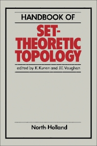 Handbook of Set-Theoretic Topology - 1st Edition - ISBN: 9780444865809, 9781483295152