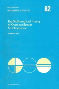 Cover image for The Mathematical Theory of Knots and Braids
