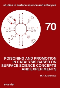 Poisoning and Promotion in Catalysis based on Surface Science Concepts and Experiments - 1st Edition - ISBN: 9780444869470, 9780080887401