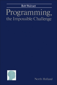 Programming, The Impossible Challenge - 1st Edition - ISBN: 9780444871282, 9781483295886