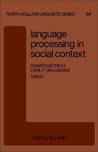 Language Processing in Social Context - 1st Edition - ISBN: 9780444871442, 9781483295374