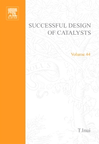 Successful Design of Catalysts - 1st Edition - ISBN: 9780444871466, 9780080960777