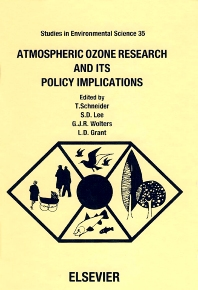 Atmospheric Ozone Research and its Policy Implications - 1st Edition - ISBN: 9780444872661, 9780080874944