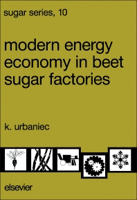 Modern Energy Economy in Beet Sugar Factories - 1st Edition - ISBN: 9780444872944, 9781483290683