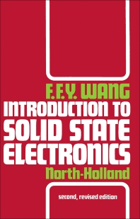 Introduction to Solid State Electronics - 2nd Edition - ISBN: 9780444873170, 9780444598707