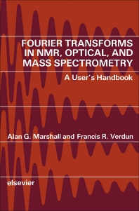Fourier Transforms in NMR, Optical, and Mass Spectrometry - 1st Edition - ISBN: 9780444873606, 9781483293844