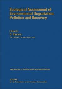 Ecological Assessment of Environmental Degradation, Pollution and Recovery - 1st Edition - ISBN: 9780444873613, 9780444600219