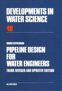 Pipeline Design for Water Engineers - 3rd Edition - ISBN: 9780444873736, 9780080870311