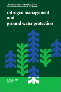 Nitrogen Management and Ground Water Protection - 1st Edition - ISBN: 9780444873934, 9780444599391