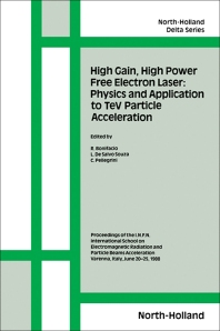 Cover image for High Gain, High Power Free Electron Laser: Physics and Application to TeV Particle Acceleration