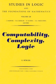 Computability, Complexity, Logic - 1st Edition - ISBN: 9780444874061, 9780080887043