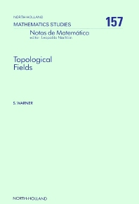 Topological Fields - 1st Edition - ISBN: 9780444874290, 9780080872681