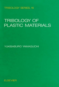 Tribology of Plastic Materials - 1st Edition - ISBN: 9780444874450, 9780080875804