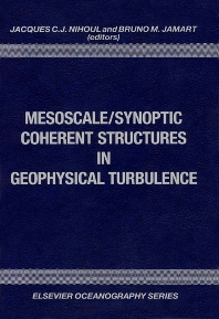 Mesoscale/Synoptic Coherent Structures in Geophysical Turbulence - 1st Edition - ISBN: 9780444874702, 9780080870885