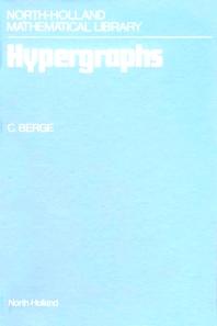 Hypergraphs - 1st Edition - ISBN: 9780444548887, 9780080880235