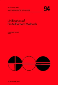 Unification of Finite Element Methods - 1st Edition - ISBN: 9780444875198, 9780080872056