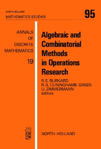 Algebraic and Combinatorial Methods in Operations Research - 1st Edition - ISBN: 9780444875716, 9780080872063