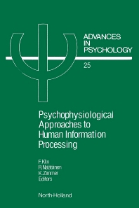 Psychophysiological Approaches to Human Information Processing - 1st Edition - ISBN: 9780444877376, 9780080866796
